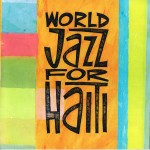 TheJazzBox.ca CD cover World Jazz for Haiti