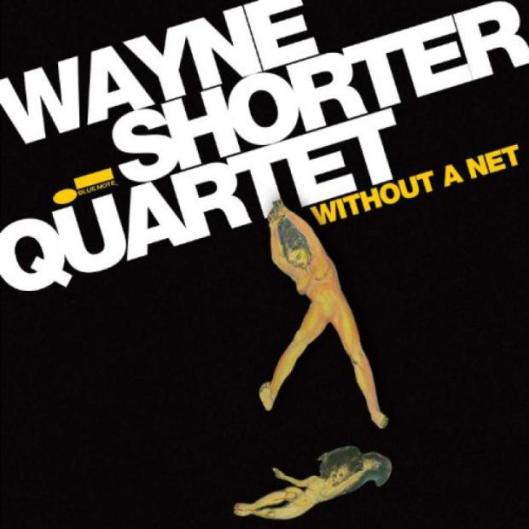 Without A Net_Wayne Shorter